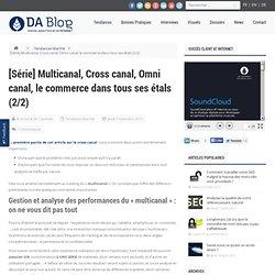 [Série] Multicanal, Cross canal, Omni canal, le commerce dans tous ses étals (2/2)