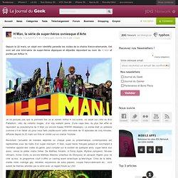 H Man, la série de super-héros ovniesque d'Arte