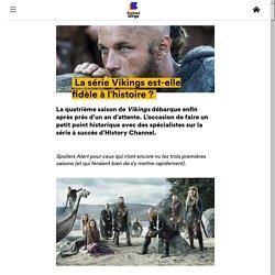 La série Vikings est-elle fidèle à l'histoire ?