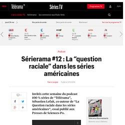 """Sérierama #12 : La """"question raciale"""" dans les séries américaines - Sérierama, le blog séries TV de Pierre Langlais"""