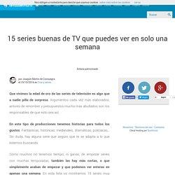 15 series buenas de TV que puedes ver en solo una semana