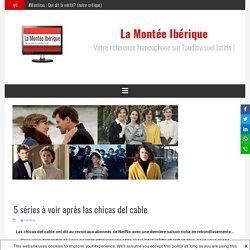 5 séries à voir après las chicas del cable – La Montée Ibérique