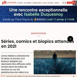 Séries, comics et biopics attendus en 2021...