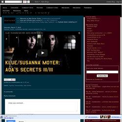 Ingress: KLUE / SUSANNA MOYER: ADA'S SECRETS III / III