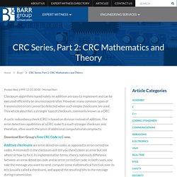 CRC Series, Part 2: CRC Mathematics and Theory