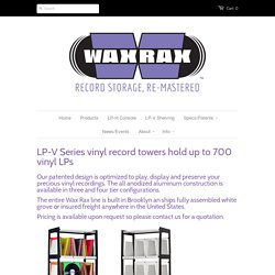 LP-V Series record shelving by Wax Rax holds up to 700 vinyl LPs.