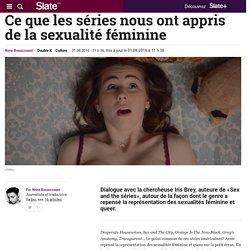 Ce que les séries nous ont appris de la sexualité féminine