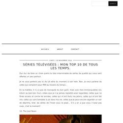 Séries télévisées : mon top 10 de tous les temps. - TWO GIRLS, ONE MAG.