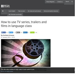 How to use TV series, trailers and films in language class