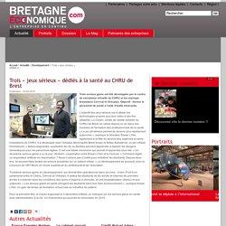 Trois « jeux sérieux » dédiés à la santé au CHRU de Brest - Bretagne economique