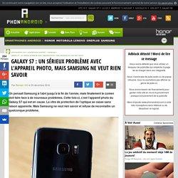 Galaxy S7 : un sérieux problème avec l'appareil photo, mais Samsung ne veut rien savoir