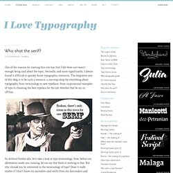 Who Shot the Serif? Typograpy Terms
