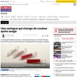 Une seringue qui change de couleur après usage - 11 février 2014