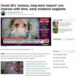 Covid-19's 'serious, long-term impact' can improve with time, early evidence suggests