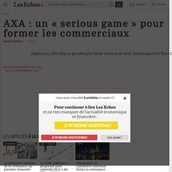 AXA : un «serious game» pour former les commerciaux - Les Echos