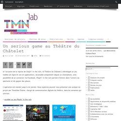 Un serious game au Théâtre du Châtelet