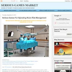 Serious Games For Operating Room Risk Management