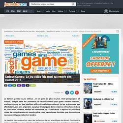 Serious Games : Le jeu vidéo fait aussi sa rentrée des classes 2016 - Actualités