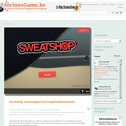 Sweatshop, un newsgame sur l'exploitation ouvrière