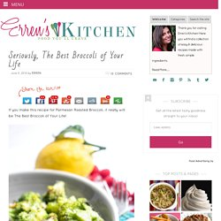 Seriously, The Best Broccoli of Your Life - Erren's Kitchen