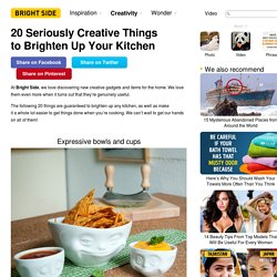 20 Seriously Creative Things to Brighten Up Your Kitchen