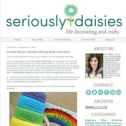 Seriously Daisies: Crochet Pattern: Rainbow Nesting Bowls (rewritten)