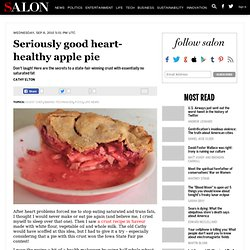Seriously good heart-healthy apple pie - Guest Chef