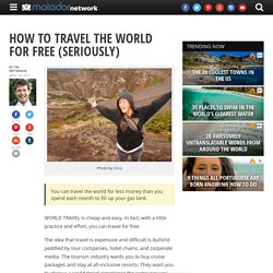 How to travel the world for free (seriously)