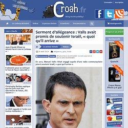 Serment d'allégeance : Valls avait promis de soutenir Israël, « quoi qu'il arrive