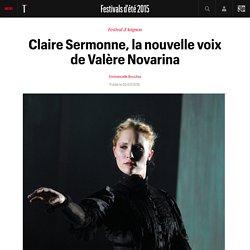 Claire Sermonne, la nouvelle voix de Valère Novarina - Festivals d'été 2015