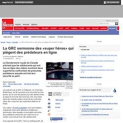 La GRC sermonne des «super héros» qui piègent des prédateurs en ligne