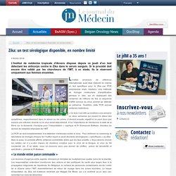 JOURNAL DU MEDECIN 04/02/16 Zika: un test sérologique disponible, en nombre limité
