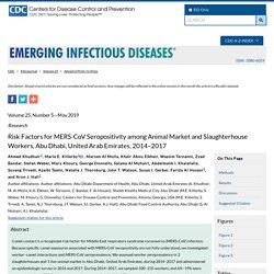 CDC EID - MAI 2019 - Risk Factors for MERS-CoV Seropositivity among Animal Market and Slaughterhouse Workers, Abu Dhabi, United Arab Emirates, 2014–2017