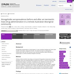 PLOS 15/05/17 Strongyloides seroprevalence before and after an ivermectin mass drug administration in a remote Australian Aboriginal community