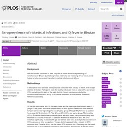 PLOS 27/11/17 Seroprevalence of rickettsial infections and Q fever in Bhutan