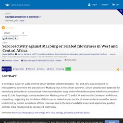 EMERGING MICROBES & INFECTIONS 08/10/19 Seroreactivity against Marburg or related filoviruses in West and Central Africa