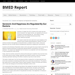 Serotonin And Happiness Are Regulated By Gut Bacteria - BMED Report