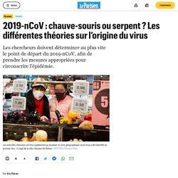 LE PARISIEN 25/01/20 2019-nCoV : chauve-souris ou serpent ? Les différentes théories sur l'origine du virus