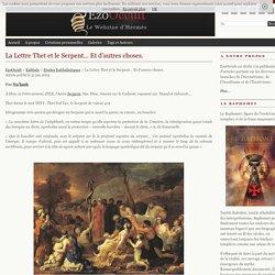 La Lettre Thet et le Serpent… Et d'autres choses. « Etudes Kabbalistiques « Kabbale