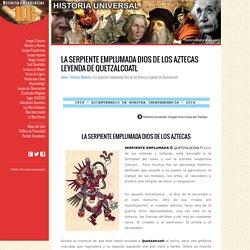 La serpiente emplumada Dios de los Aztecas Leyenda de Quetzalcoatl