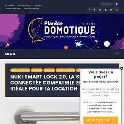 Nuki Smart Lock 2.0, la serrure compatible eedomus idéale pour la location