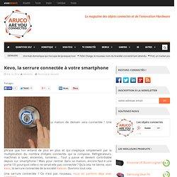 Kevo, la serrure connectée à votre smartphone