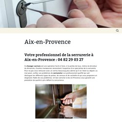 Serrurier Artisan à Aix-en-Provence : 04 82 29 03 27