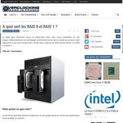 A quoi sert les RAID 0 et RAID 1 ?