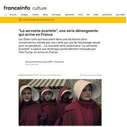 """""""La servante écarlate"""", une série dérangeante qui arrive en France"""