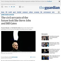 The civil servants of the future look like Steve Jobs and Bill Gates
