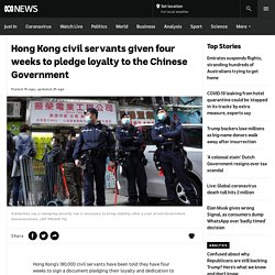 Hong Kong civil servants given four weeks to pledge loyalty to the Chinese Government