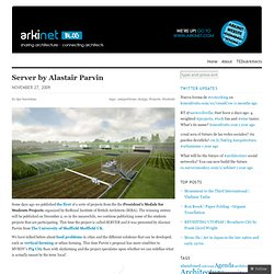 Server by Alastair Parvin « arkinet