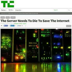 The Server Needs To Die To Save The Internet
