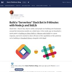 "Build a ""Serverless"" Slack Bot in 9 Minutes with Node.js and StdLib"